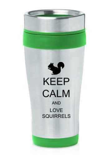 Green 16oz Insulated Stainless Steel Travel Mug Z1300 Keep Calm and Love Squirrels