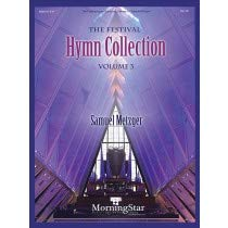 - The Festival Hymn Collection Volume 3 for Organ