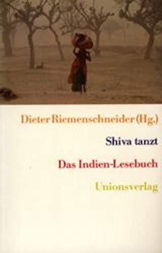 Shiva tanzt: Das Indien-Lesebuch