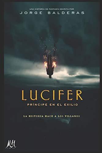 Libro : Lucifer, Príncipe En El Exilio  - Balderas Gálvez,