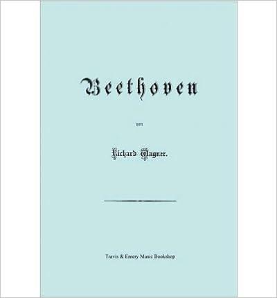 { [ BEETHOVEN. (FAKSIMILE 1870 EDITION. IN GERMAN). (GERMAN, ENGLISH) ] } Wagner, Richard ( AUTHOR ) Jul-31-2010