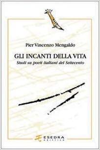 Gli incanti della vita. Studi su poeti italiani del Settecento