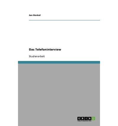 Read Online [ { DAS TELEFONINTERVIEW (GERMAN) } ] by Henkel, Jan (AUTHOR) Nov-15-2007 [ Paperback ] pdf