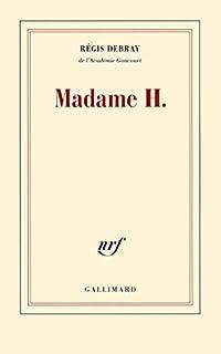 Madame H., Debray, Régis