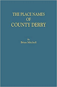 Book The Place Names of County Derry by Brian Mitchell (2016-04-03)