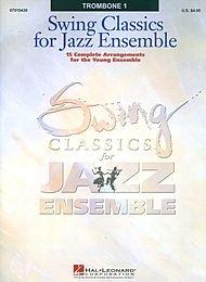 (Swing Classics for Jazz Ensemble Trombone 1 Trombone 1)