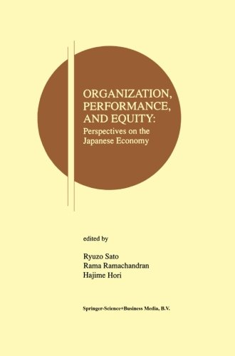 Organization, Performance and Equity: Perspectives on the Japanese Economy (Research Monographs in Japan-U.S. Business a