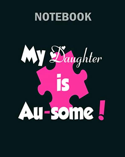 Notebook: my daughter ausome wht - 50 sheets, 100 pages - 8 x 10 inches