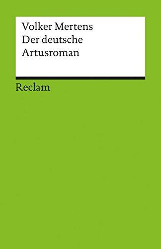 Der deutsche Artusroman (Reclams Universal-Bibliothek)