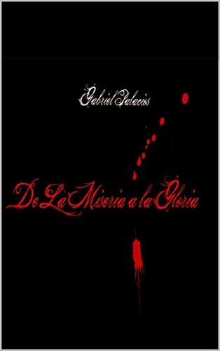 Descargar Libro De La Miseria A La Gloria: Una Historia Diferente. Gabriel Omar Batistuta Palacios