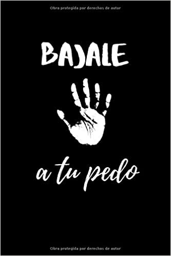 Bajale A Tu Pedo Funny Mexican Saying Quotes Take It