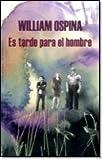 img - for Es tarde para el Hombre book / textbook / text book