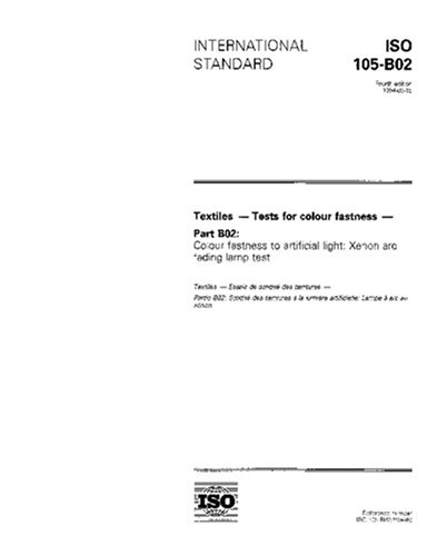 ISO 105-B02:1994, Textiles -- Tests for colour fastness -- Part B02: Colour fastness to artificial light: Xenon arc fading lamp test