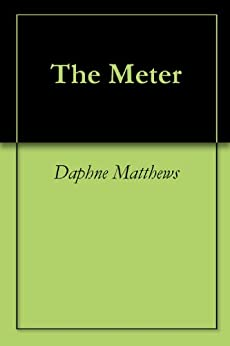 The Meter - Kindle edition by Daphne Matthews. Literature