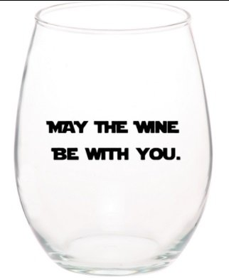 May the Wine Be with You Star Wars Funny Unique Stemless 15 oz Wine Glass