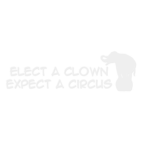Sparks Circus - Elect A Clown Expect a Circus With Circus Elephant - (6 Inch Wide, White) Vinyl Decal for Indoor or Outdoor use, Cars, Laptops, Décor, Windows, and more