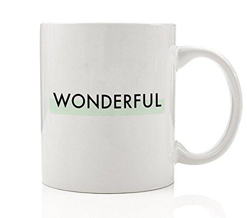 WONDERFUL Coffee Mug Gift Giving Idea Brilliant Special Awesome Girl Guy Millennial Birthday Christmas Wedding Present to Man Woman Male Female Boss Lady - 11oz Ceramic Tea Cup by Digibuddha - Glasses Popular For Frames Guys