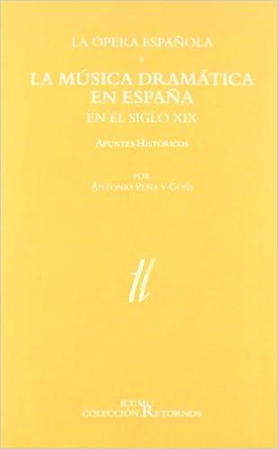 La ópera española y la música dramática en España en el siglo XIX: Amazon.es: Peña y Goñi, Antonio: Libros