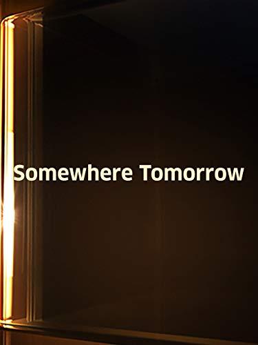 - Somewhere Tomorrow