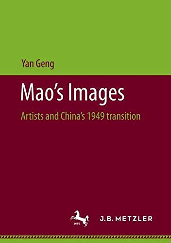 Mao's Images: Artists and China's 1949 transition PDF