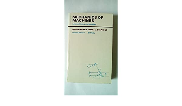 Mechanics Machines Advanced Theory And Examples 2e Second