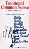 Emotional Common Sense, Rolland S. Parker, 0060132787