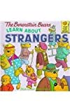 The Berenstain Bears Learn about Strangers, Stan Berenstain and Jan Berenstain, 0394973348