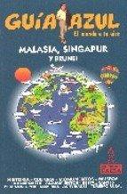 Malasia, Singapur y Brunei / Malaysia, Singapore and Brunei (Spanish Edition)...