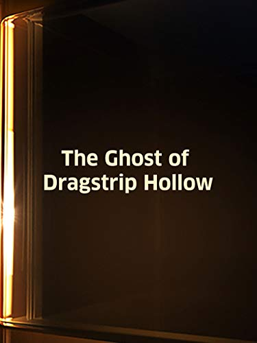 Ghost Of Dragstrip Hollow -