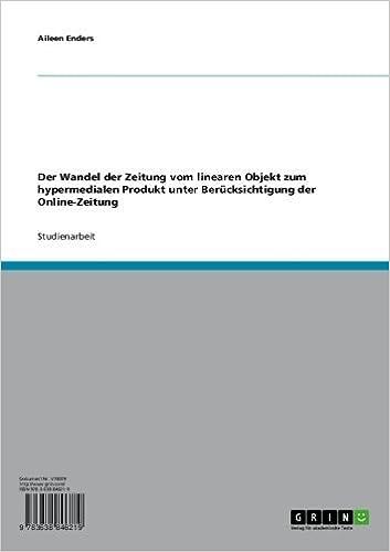 Kostenlose Google Ebooks Downloader Der Wandel der Zeitung vom linearen Objekt zum hypermedialen Produkt unter Berücksichtigung der Online-Zeitung (German Edition) B007I0AQ6I PDF ePub by Aileen Enders