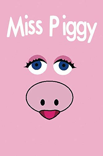 Miss Piggy,: The Muppets notebook, 100 lined pages, 6x9''