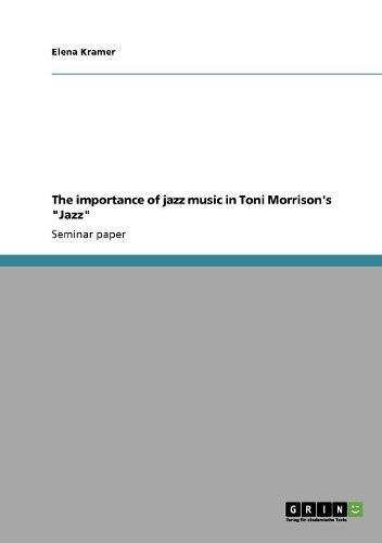 "The Importance Of Jazz Music In Toni Morrison's ""Jazz"""