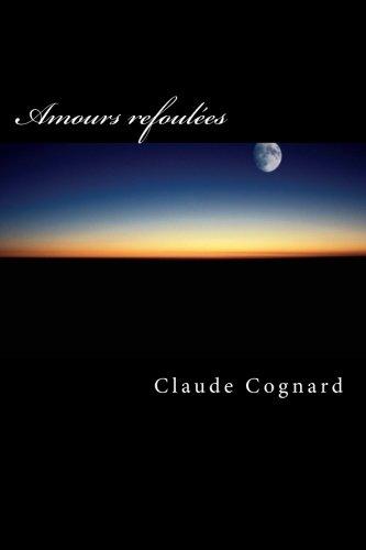 Amours refoulees: La tolerance avant tout !  [Cognard, Claude Pierre] (Tapa Blanda)