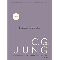 Collected Works of C.G. Jung, Volume 5: Symbols of Transformation (English Edition)