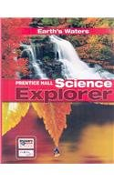SCIENCE EXPLORER C2009 BOOK H STUDENT EDITION EARTH'S WATERS (Prentice Hall Science Explorer)