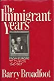 The Immigrant Years: From Europe to Canada, 1945-1967