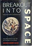 Breakout into Space, George H. Elias, 068807703X