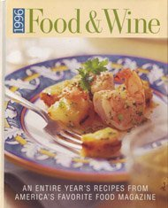 1996 Food & Wine: An Entire Year's Recipes from America's Favorite Food Magazine by Dana (editor) COWIN (1996-06-01)