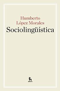 Sociolingüística par LOPEZ MORALES