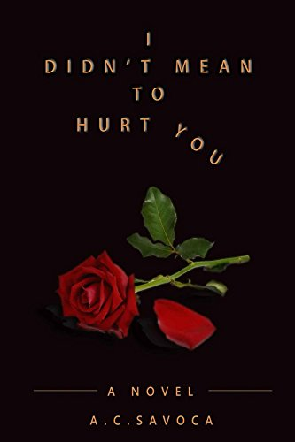 Amazoncom I Didnt Mean To Hurt You Ebook Ac Savoca Kindle Store