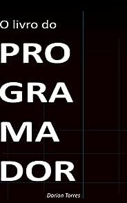 O Livro do Programador: A bússola definitiva para você programar em qualquer linguagem