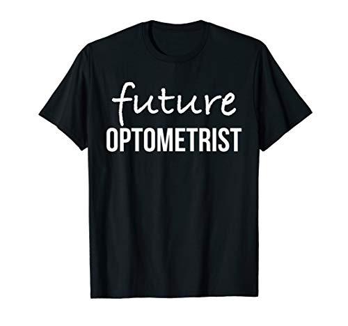 Future Optometrist T-Shirt Optometry Student Shirt Gift