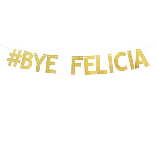 Gold Glitter # Bye Felicia Banner Going Away Funny Decorations Bunting Photo Booth Props Signs Garland