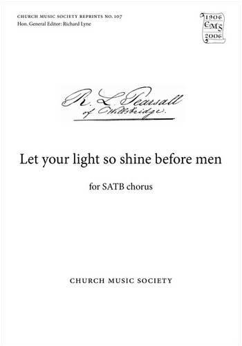 Let Your Light So Shine Before Men (Church Music Society)