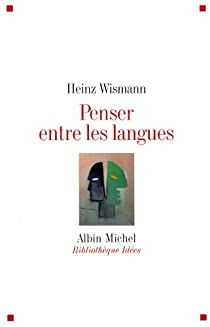 Penser entre les langues par Wismann