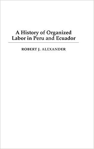 A History of Organized Labor in Peru and Ecuador