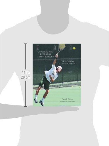 Coaching and Learning Tennis Basics 4: The Road to College Tennis: Patrick Diegan: 9781681394671: Amazon.com: Books