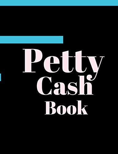 (Petty Cash Book: 6 Column Payment Record Tracker | Manage Cash Going In & Out | Simple Accounting Book | 8.5 x 11 inches Compact | 120 Pages)