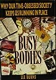 Busy Bodies, Lee Burns, 0393033627