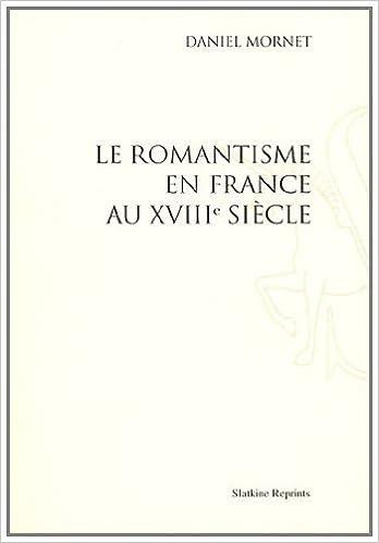 Lire un Le romantisme en France au XVIIIe siècle pdf, epub ebook